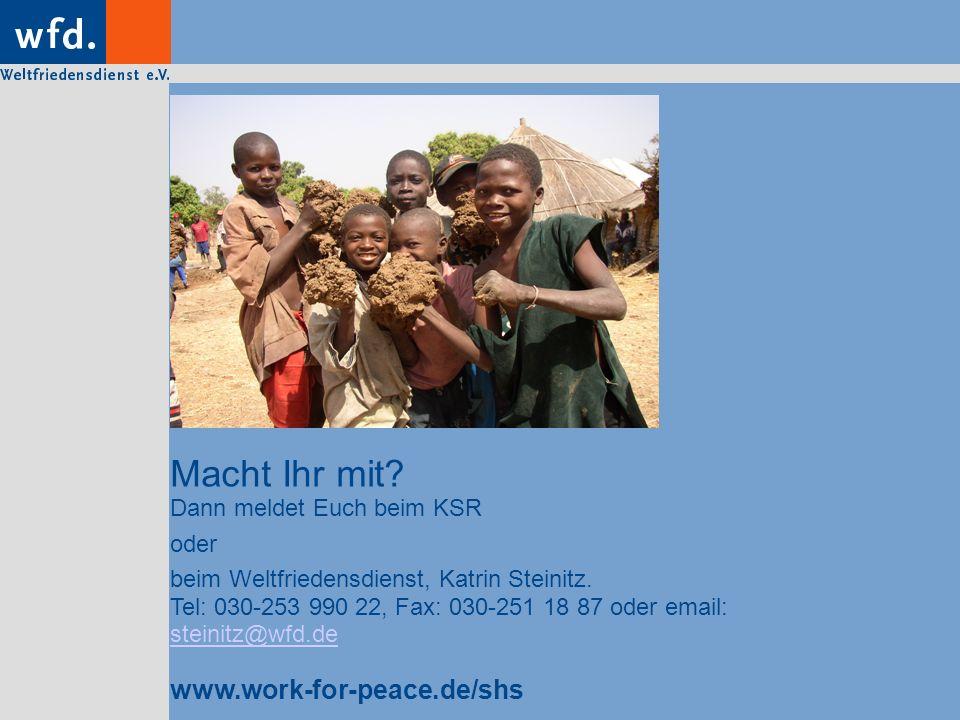 Macht Ihr mit? Dann meldet Euch beim KSR oder beim Weltfriedensdienst, Katrin Steinitz. Tel: 030-253 990 22, Fax: 030-251 18 87 oder email: steinitz@w