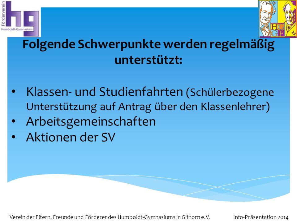 Verein der Eltern, Freunde und Förderer des Humboldt-Gymnasiums in Gifhorn e.V. Info-Präsentation 2014 Folgende Schwerpunkte werden regelmäßig unterst