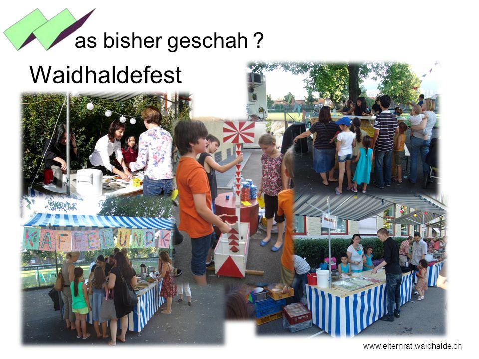 www.elternrat-waidhalde.ch as bisher geschah ? Waidhaldefest