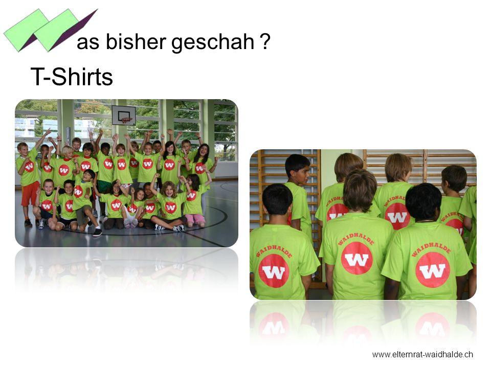 www.elternrat-waidhalde.ch as bisher geschah ? T-Shirts
