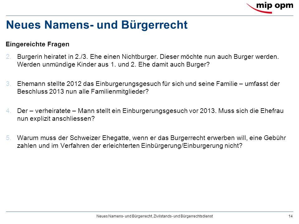 Neues Namens- und Bürgerrecht, Zivilstands- und Bürgerrechtsdienst14 Neues Namens- und Bürgerrecht 2.Burgerin heiratet in 2./3.