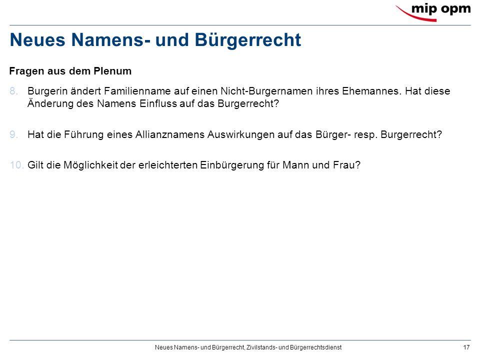Neues Namens- und Bürgerrecht, Zivilstands- und Bürgerrechtsdienst17 Neues Namens- und Bürgerrecht 8.Burgerin ändert Familienname auf einen Nicht-Burgernamen ihres Ehemannes.