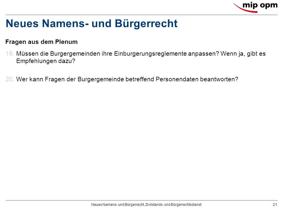 Neues Namens- und Bürgerrecht, Zivilstands- und Bürgerrechtsdienst21 Neues Namens- und Bürgerrecht 19.Müssen die Burgergemeinden ihre Einburgerungsreglemente anpassen.