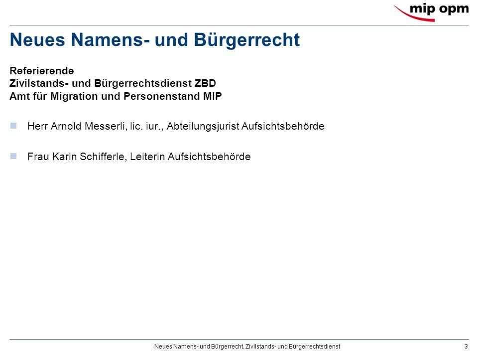 Neues Namens- und Bürgerrecht, Zivilstands- und Bürgerrechtsdienst3 Neues Namens- und Bürgerrecht Herr Arnold Messerli, lic.