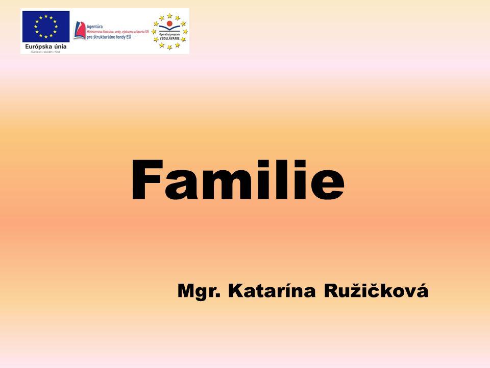 Familie Mgr. Katarína Ružičková