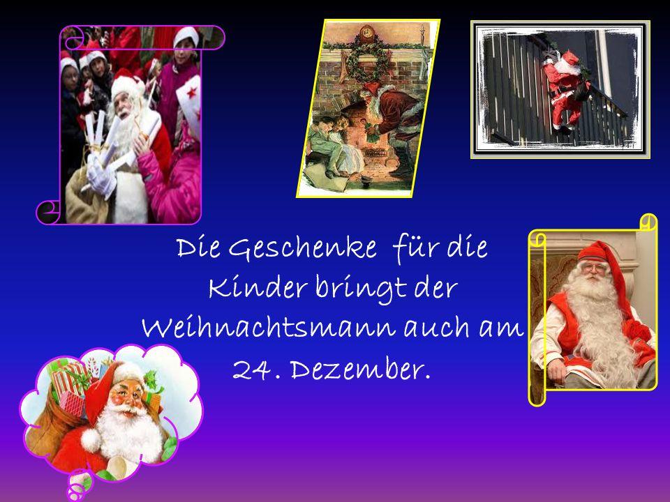 Die Geschenke für die Kinder bringt der Weihnachtsmann auch am 24. Dezember.
