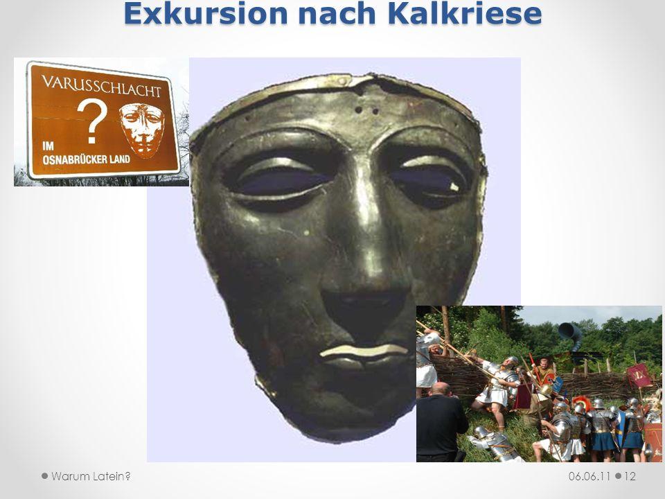 Exkursion nach Kalkriese 06.06.11Warum Latein?12