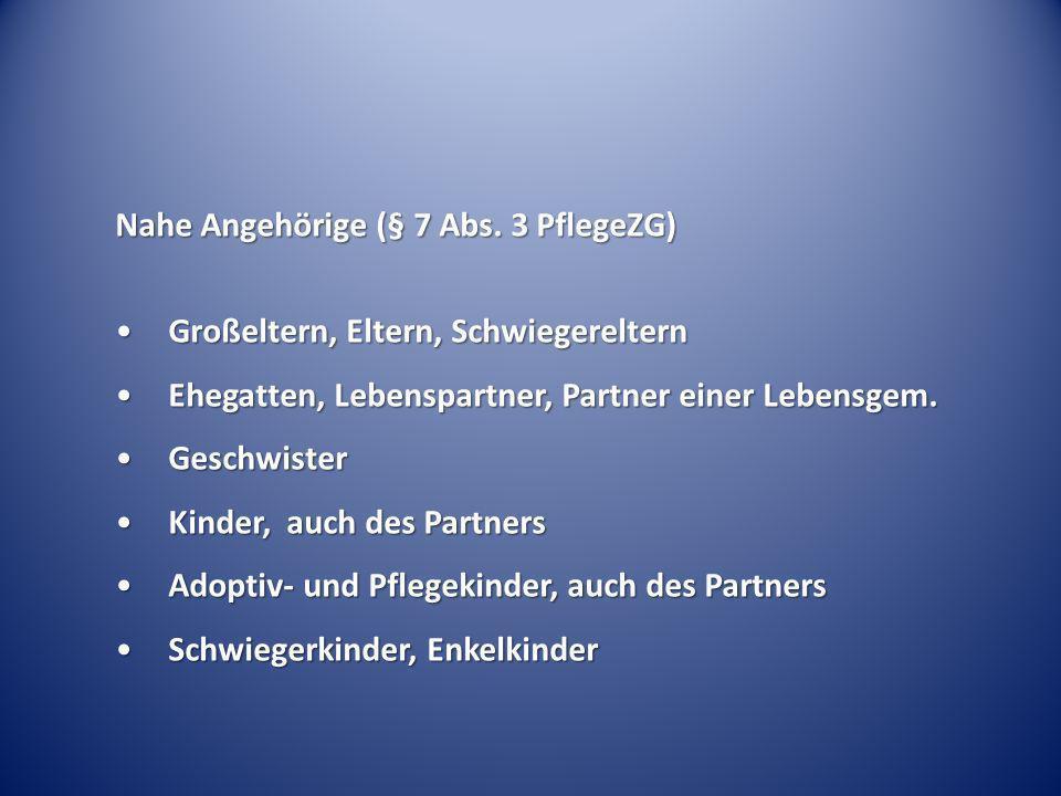 Pflegebedürftigkeit (§ 7 Abs.