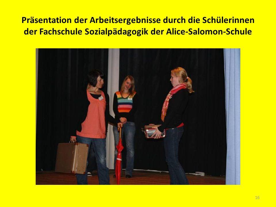 Präsentation der Arbeitsergebnisse durch die Schülerinnen der Fachschule Sozialpädagogik der Alice-Salomon-Schule 16