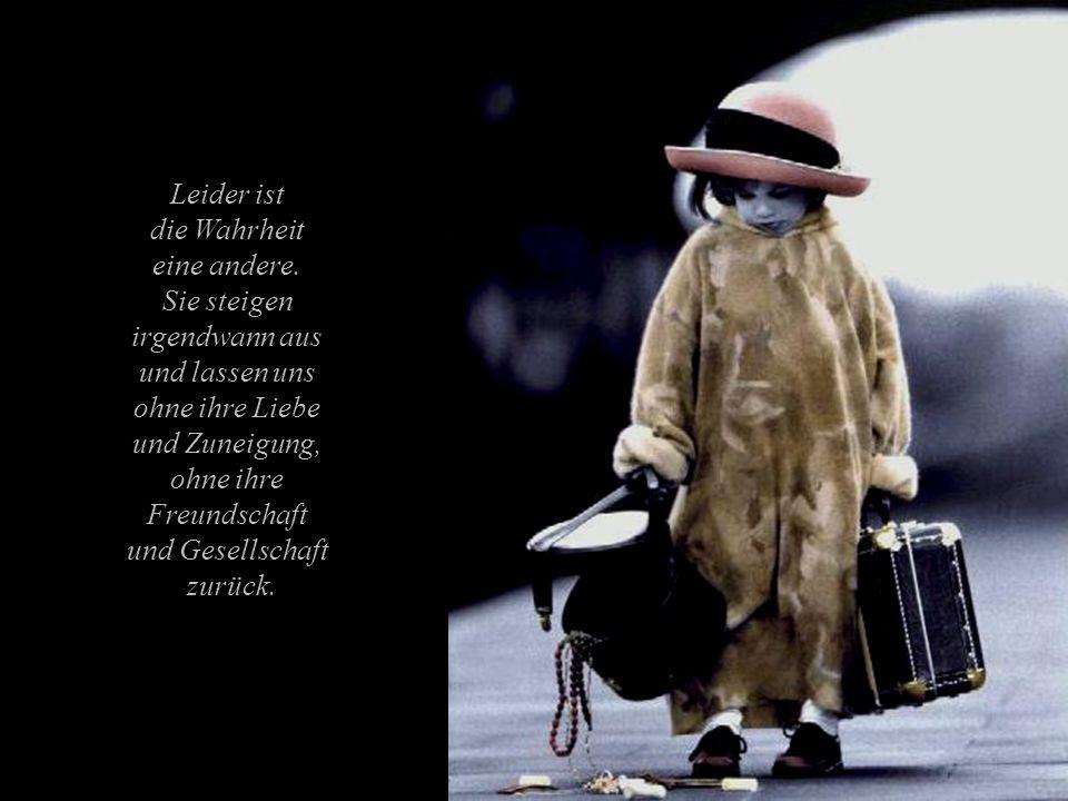 Wenn wir geboren werden und in den Zug einsteigen, treffen wir Menschen, von denen wir glauben, dass sie uns die ganzen Reise begleiten werden, unsere