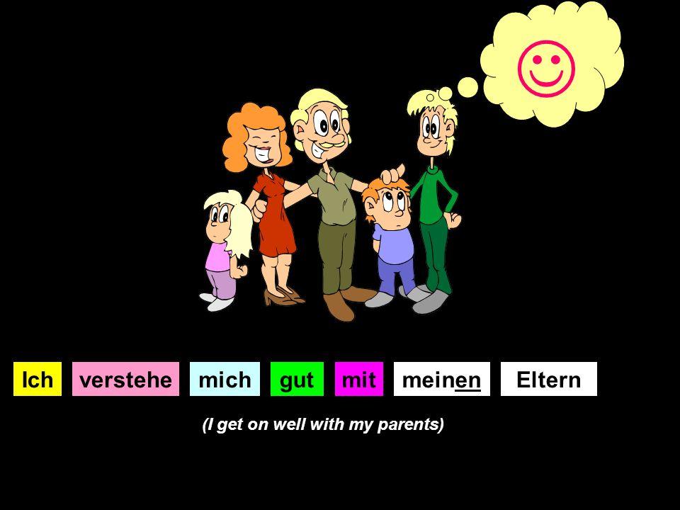 IchverstehemichgutmitmeinenEltern (I get on well with my parents)