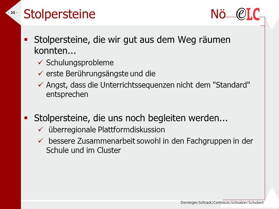 Dorninger/Schrack/Cortolezis/Schnalzer/Schubert - 20 - Stolpersteine Nö Stolpersteine, die wir gut aus dem Weg räumen konnten... Schulungsprobleme ers