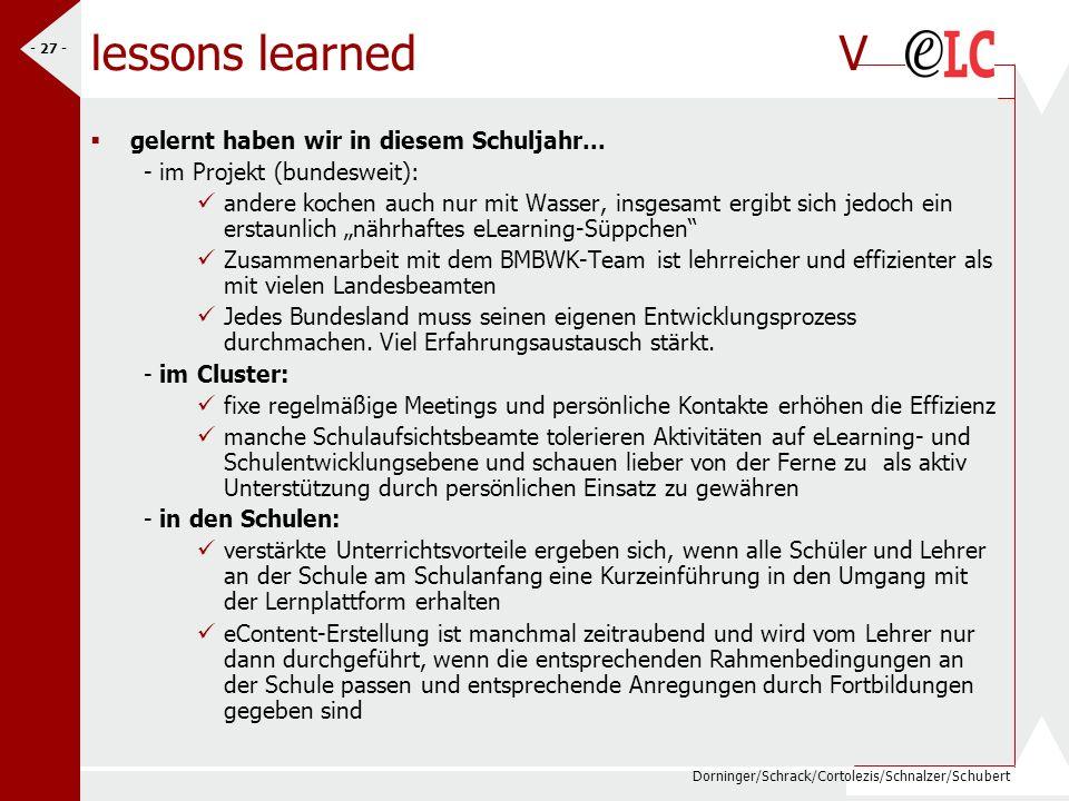 Dorninger/Schrack/Cortolezis/Schnalzer/Schubert - 27 - lessons learned V gelernt haben wir in diesem Schuljahr... - im Projekt (bundesweit): andere ko