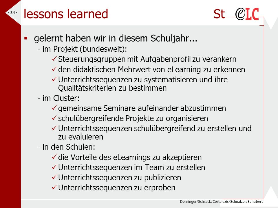 Dorninger/Schrack/Cortolezis/Schnalzer/Schubert - 34 - lessons learned St gelernt haben wir in diesem Schuljahr... - im Projekt (bundesweit): Steuerun