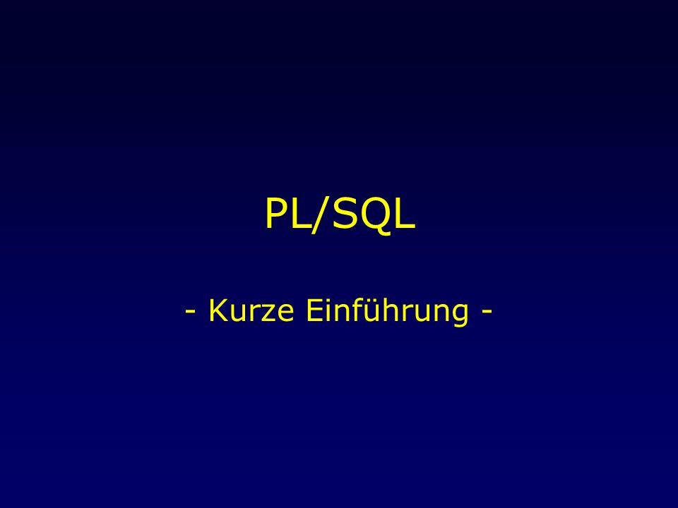 23.April 2003Übung Data Warehousing: PL/SQL 2 PL/SQL..
