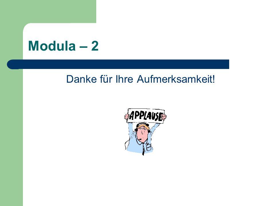 Modula – 2 Danke für Ihre Aufmerksamkeit!