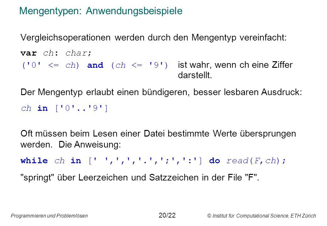 Programmieren und Problemlösen © Institut für Computational Science, ETH Zürich Mengentypen: Anwendungsbeispiele Vergleichsoperationen werden durch de