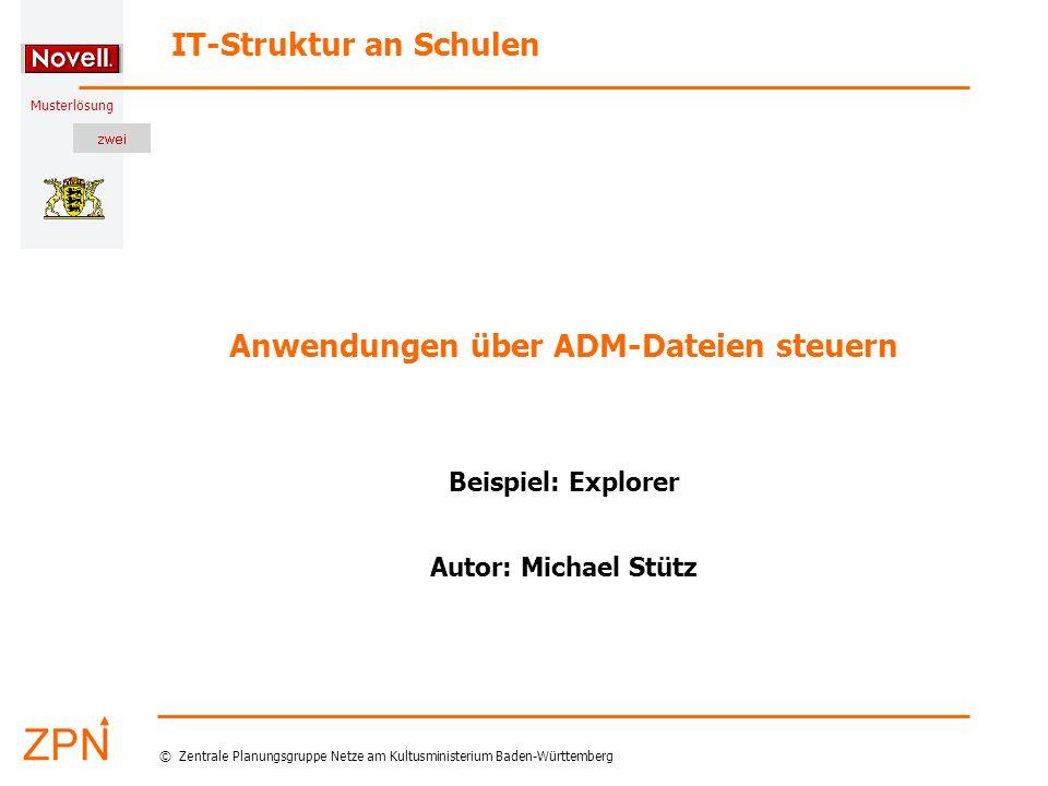 Musterlösung IT-Struktur an Schulen © Zentrale Planungsgruppe Netze am Kultusministerium Baden-Württemberg Anwendungen über ADM-Dateien steuern Beispi