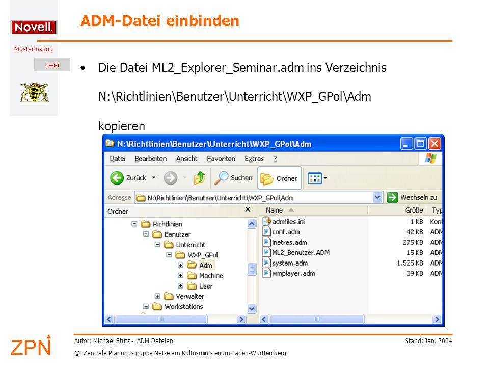 © Zentrale Planungsgruppe Netze am Kultusministerium Baden-Württemberg Musterlösung Stand: Jan. 2004Autor: Michael Stütz - ADM Dateien ADM-Datei einbi
