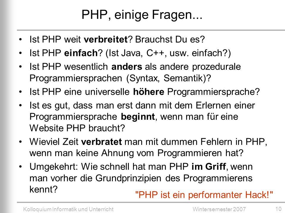 Kolloquium Informatik und UnterrichtWintersemester 2007 10 Ist PHP weit verbreitet.