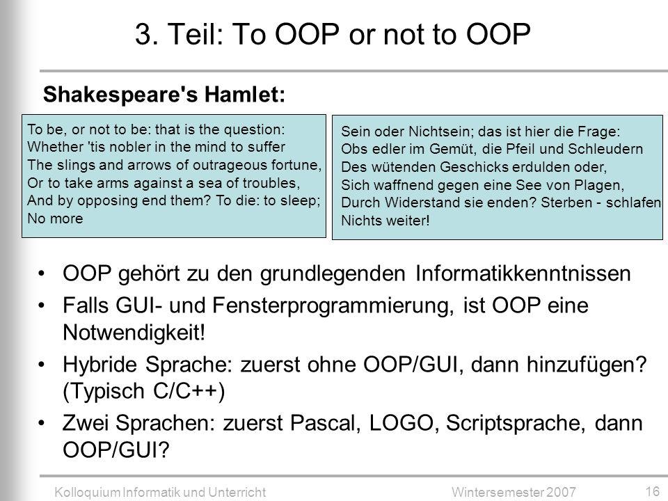Kolloquium Informatik und UnterrichtWintersemester 2007 16 3.