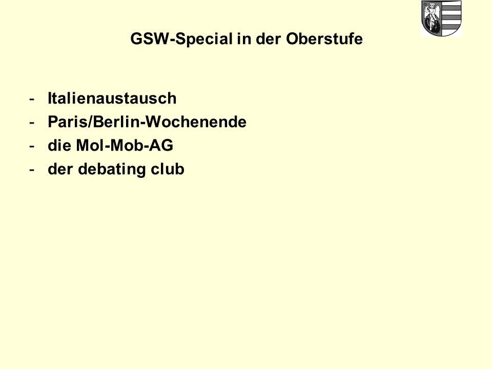 GSW-Special in der Oberstufe -Italienaustausch -Paris/Berlin-Wochenende -die Mol-Mob-AG -der debating club