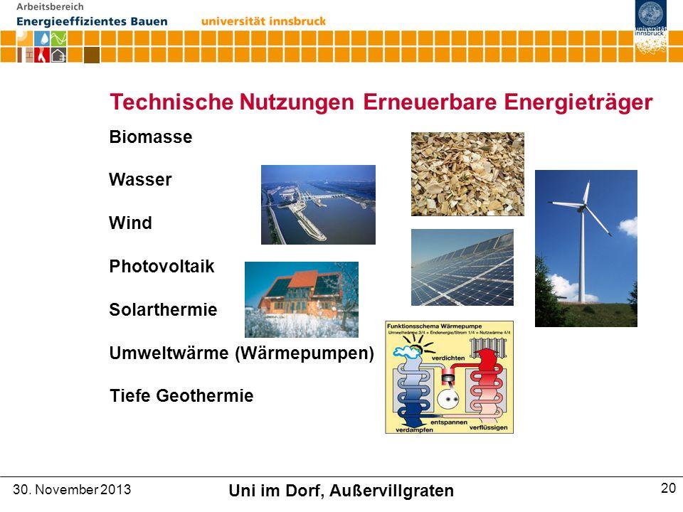 Technische Nutzungen Erneuerbare Energieträger Biomasse Wasser Wind Photovoltaik Solarthermie Umweltwärme (Wärmepumpen) Tiefe Geothermie 30.