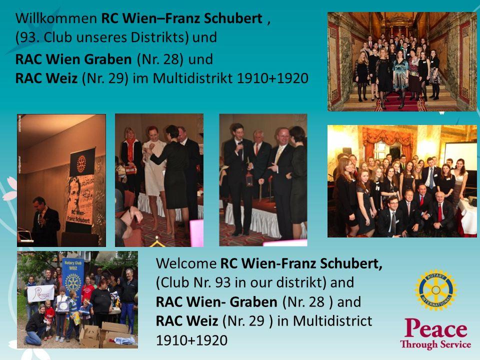 Willkommen RC Wien–Franz Schubert, (93. Club unseres Distrikts) und RAC Wien Graben (Nr. 28) und RAC Weiz (Nr. 29) im Multidistrikt 1910+1920 Welcome