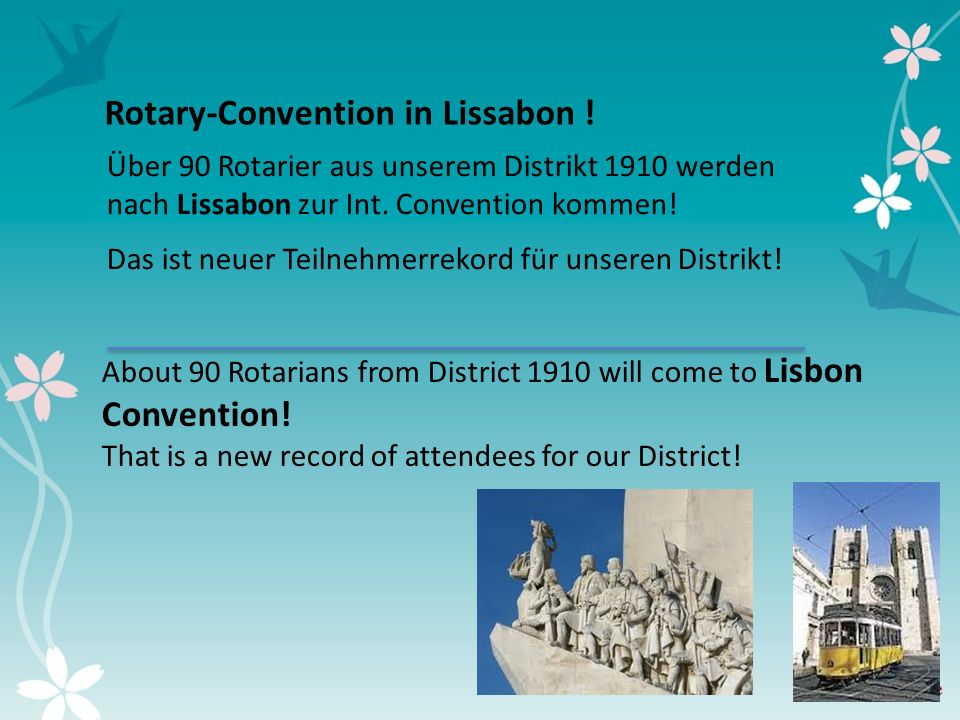 5 About 90 Rotarians from District 1910 will come to Lisbon Convention.