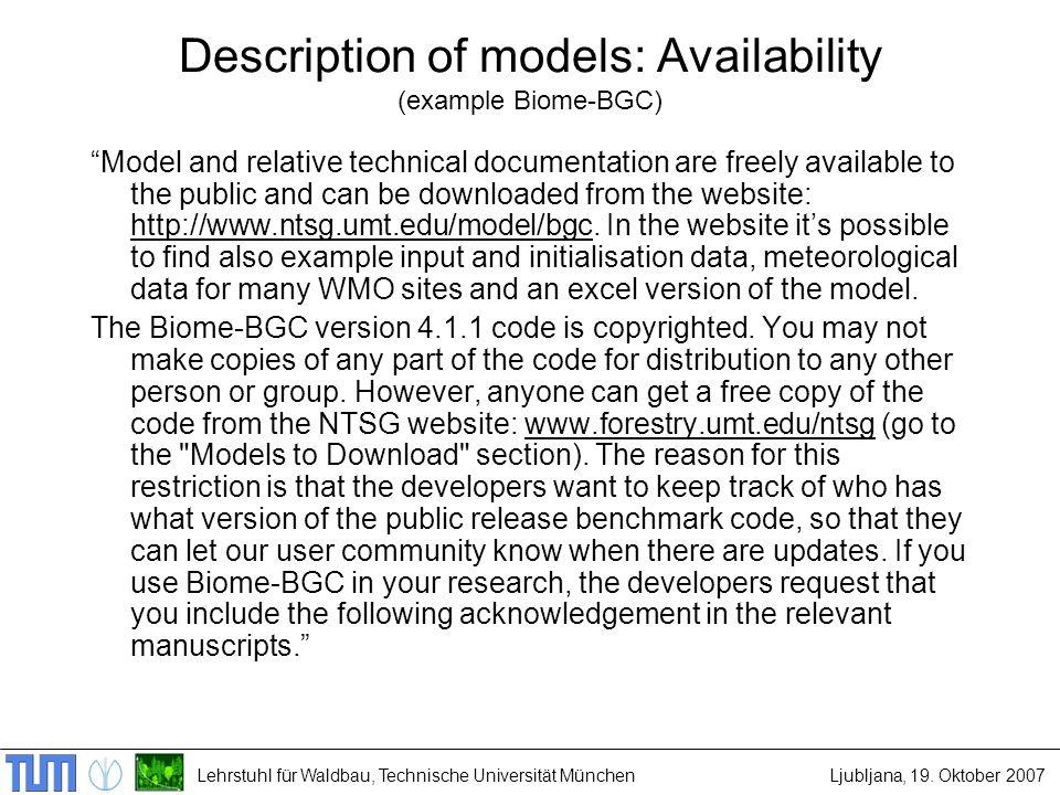 Lehrstuhl für Waldbau, Technische Universität MünchenLjubljana, 19. Oktober 2007 Description of models: Availability (example Biome-BGC) Model and rel