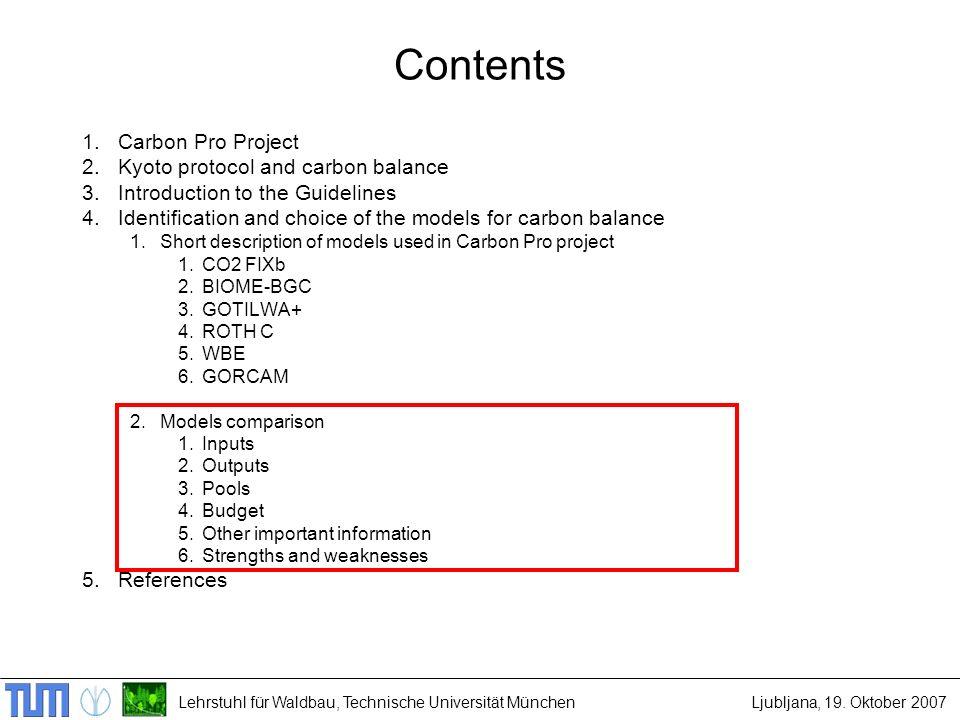 Lehrstuhl für Waldbau, Technische Universität MünchenLjubljana, 19. Oktober 2007 Contents 1.Carbon Pro Project 2.Kyoto protocol and carbon balance 3.I