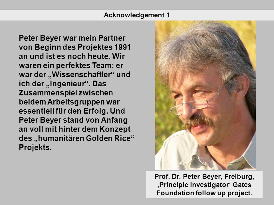 Prof. Dr. Peter Beyer, Freiburg, Principle Investigator Gates Foundation follow up project.