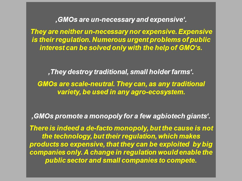 GMOs are un-necessary and expensive. They are neither un-necessary nor expensive.