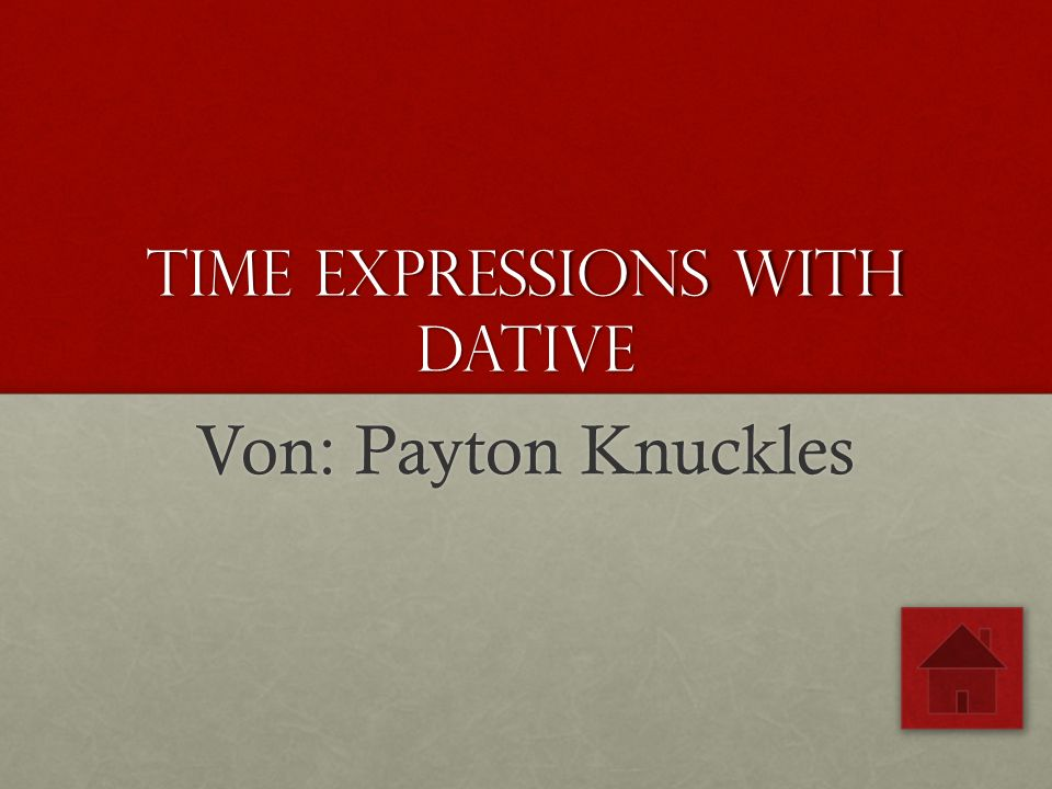 Time Expressions with Dative Von: Payton Knuckles