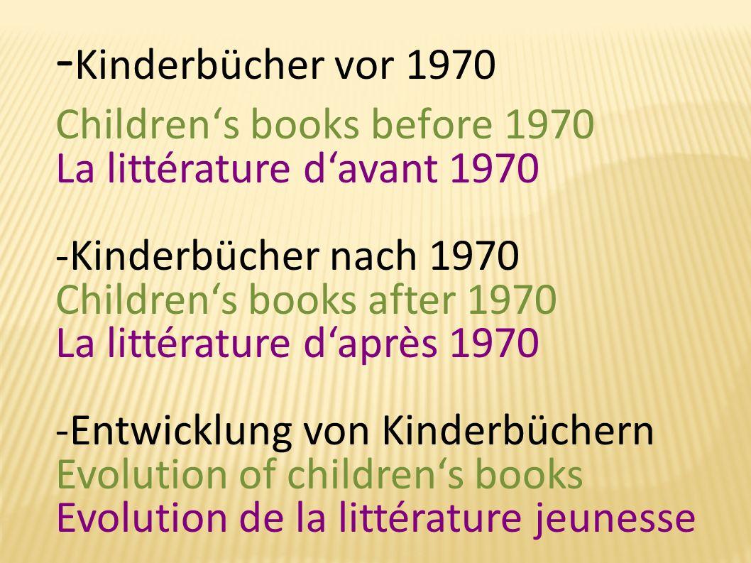 BÜCHER VOR 1970 CHILDRENS BOOKS WRITTEN BEFORE 1970 LES LIVRES JEUNESSE ÉCRITS AVANT 1970