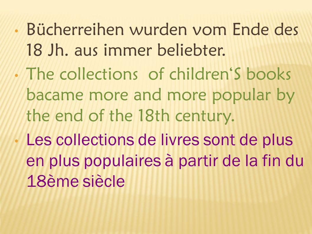 Bücherreihen wurden vom Ende des 18 Jh. aus immer beliebter.