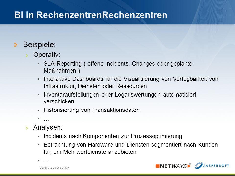 BI in RechenzentrenRechenzentren Beispiele: Operativ: SLA-Reporting ( offene Incidents, Changes oder geplante Maßnahmen ) Interaktive Dashboards für d