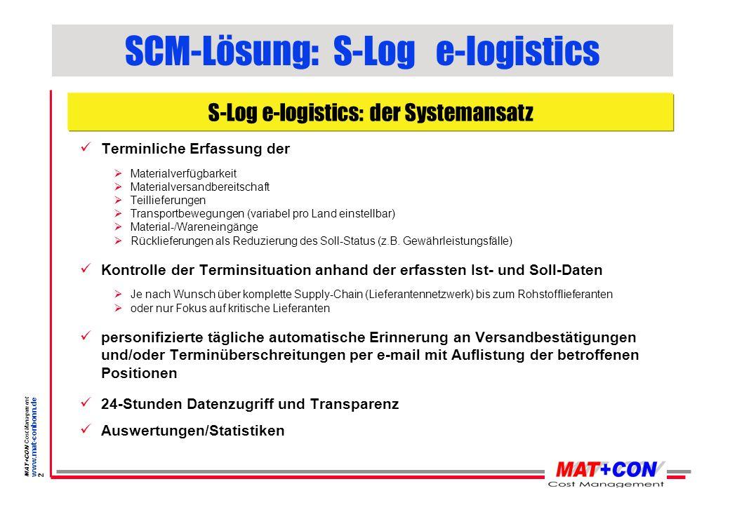MAT+CON Cost Management www.mat-conbonn.de 1 SCM-Lösung: S-Log e-logistics Lief.1 End-Kunde Lief.2 Lief.3 Lief.4 Lief.5 Lief.n U-Lief.1.1. U-Lief.1.2.