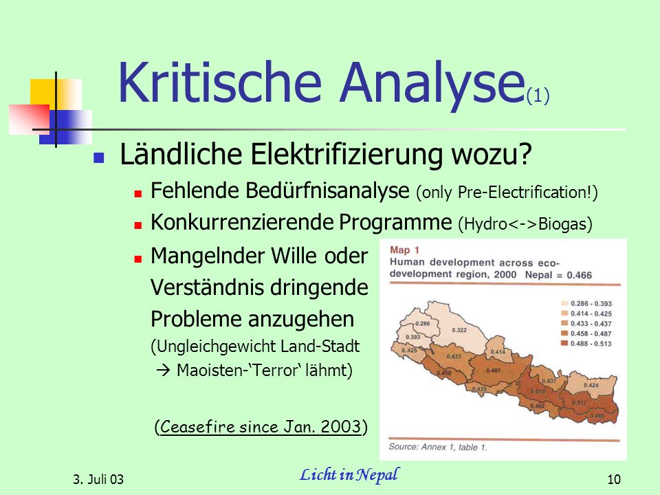 3. Juli 03 Licht in Nepal 10 Kritische Analyse (1) Ländliche Elektrifizierung wozu.