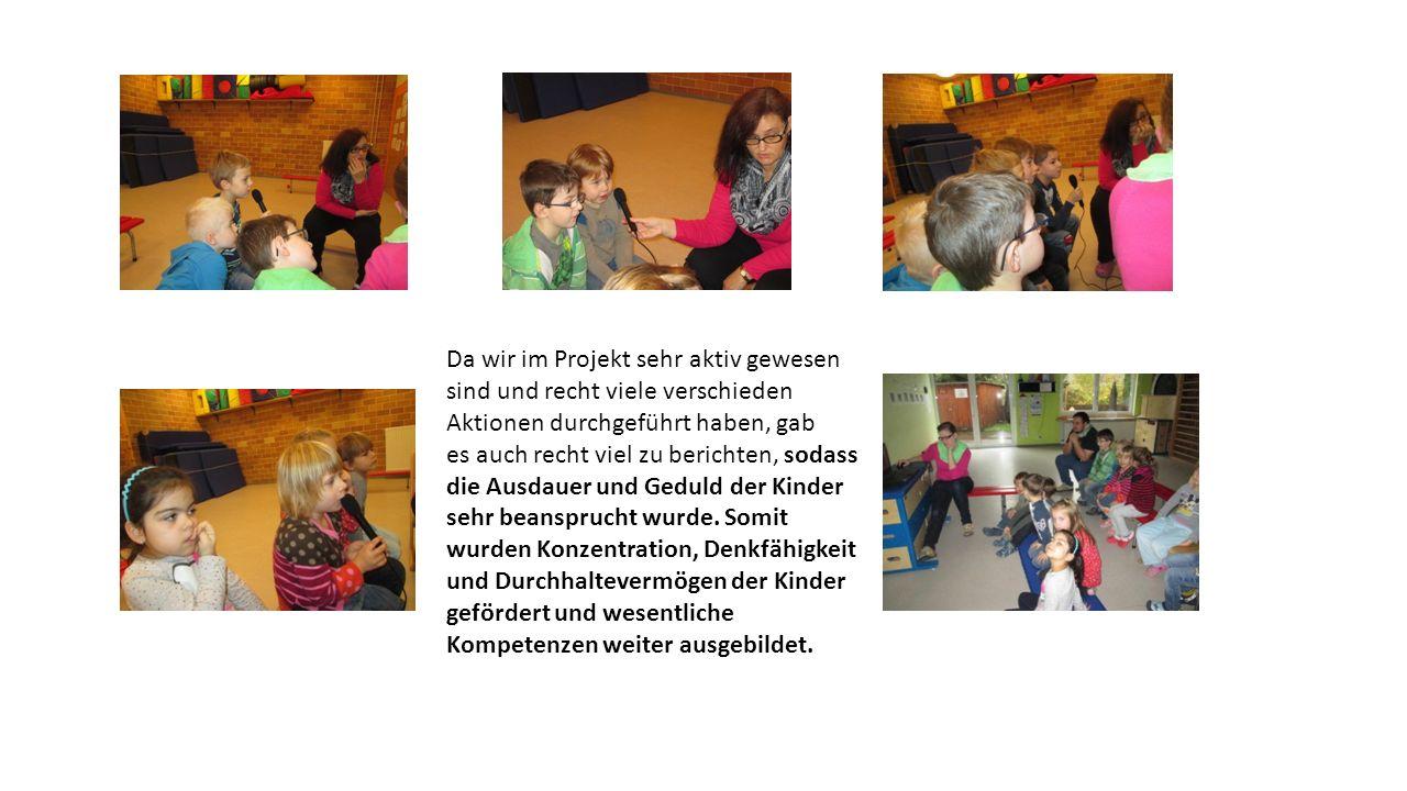 Da wir im Projekt sehr aktiv gewesen sind und recht viele verschieden Aktionen durchgeführt haben, gab es auch recht viel zu berichten, sodass die Ausdauer und Geduld der Kinder sehr beansprucht wurde.