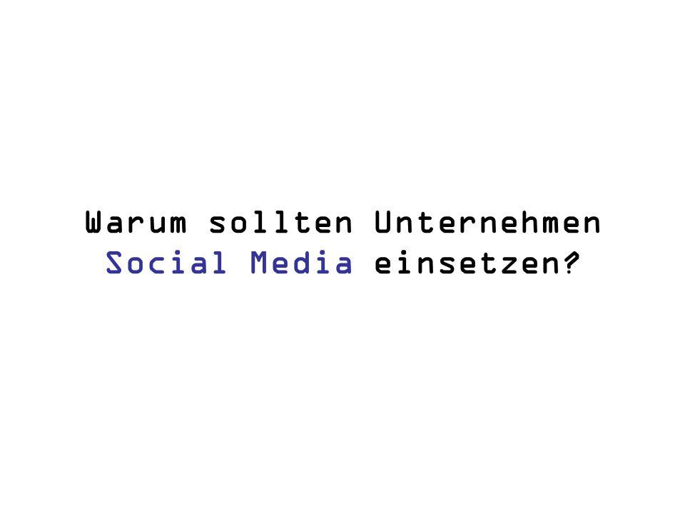 Warum sollten Unternehmen Social Media einsetzen?
