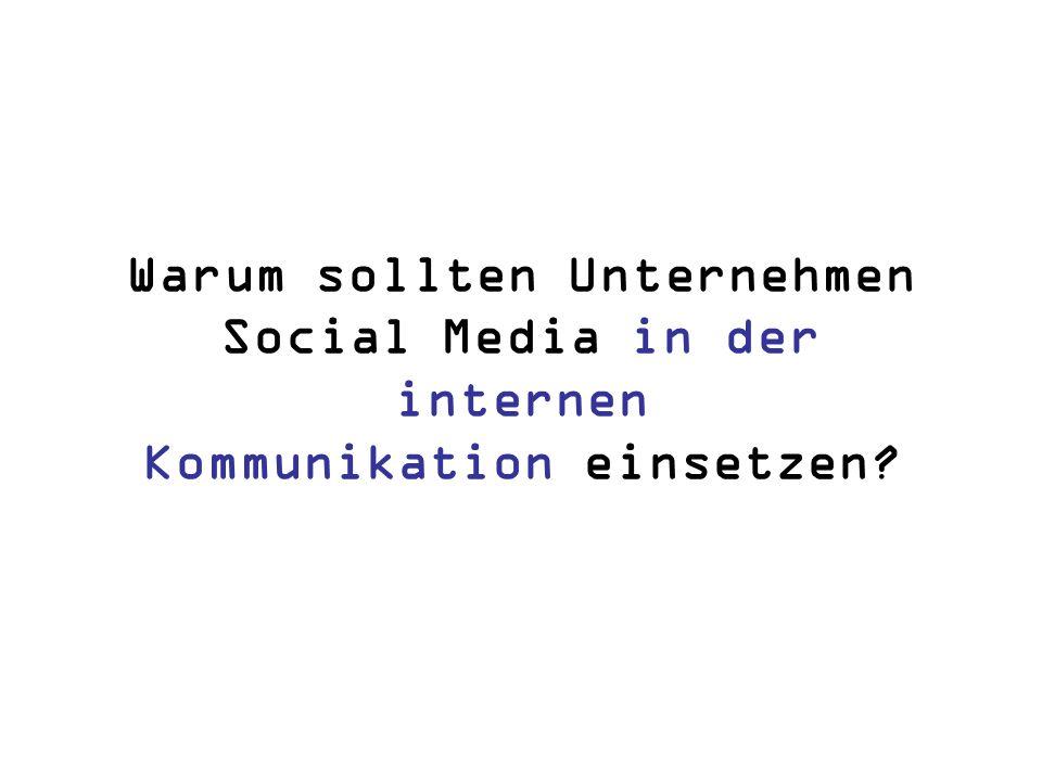 Warum sollten Unternehmen Social Media in der internen Kommunikation einsetzen?