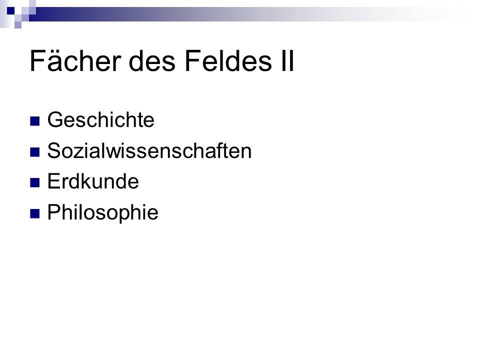 Fächer des Feldes II Geschichte Sozialwissenschaften Erdkunde Philosophie