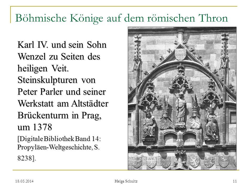 18.05.2014 Helga Schultz 11 Böhmische Könige auf dem römischen Thron Karl IV. und sein Sohn Wenzel zu Seiten des heiligen Veit. Steinskulpturen von Pe