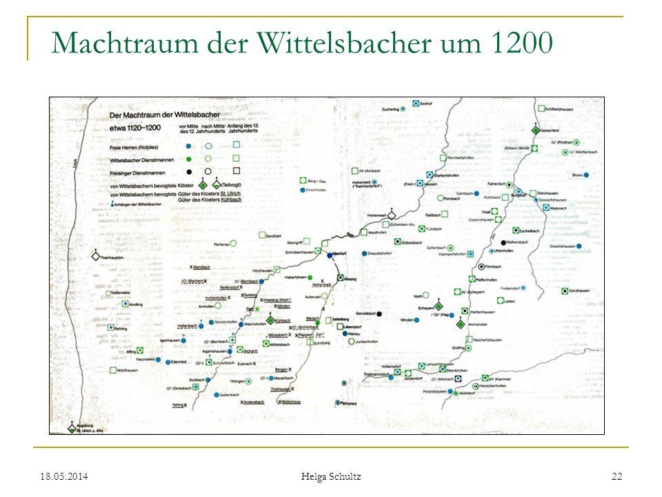 18.05.2014 Helga Schultz 22 Machtraum der Wittelsbacher um 1200