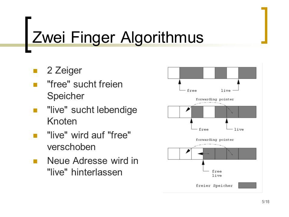 6/18 Lisp 2 Algorithmus (1/2) Adressenweiterleitend Zusätztliche Speicherzelle im Header jedes Knoten free läuft von Anfang bis Ende Neue Adresse wird in Header jedes Knoten geschrieben