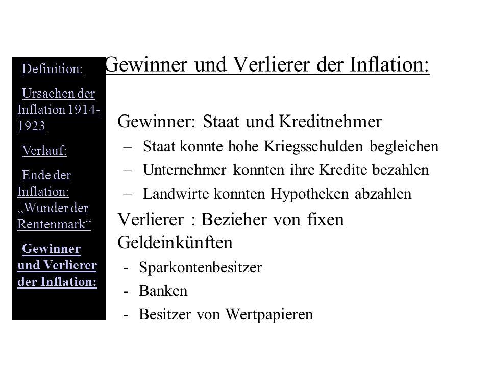 Gewinner und Verlierer der Inflation: Gewinner: Staat und Kreditnehmer – Staat konnte hohe Kriegsschulden begleichen – Unternehmer konnten ihre Kredit