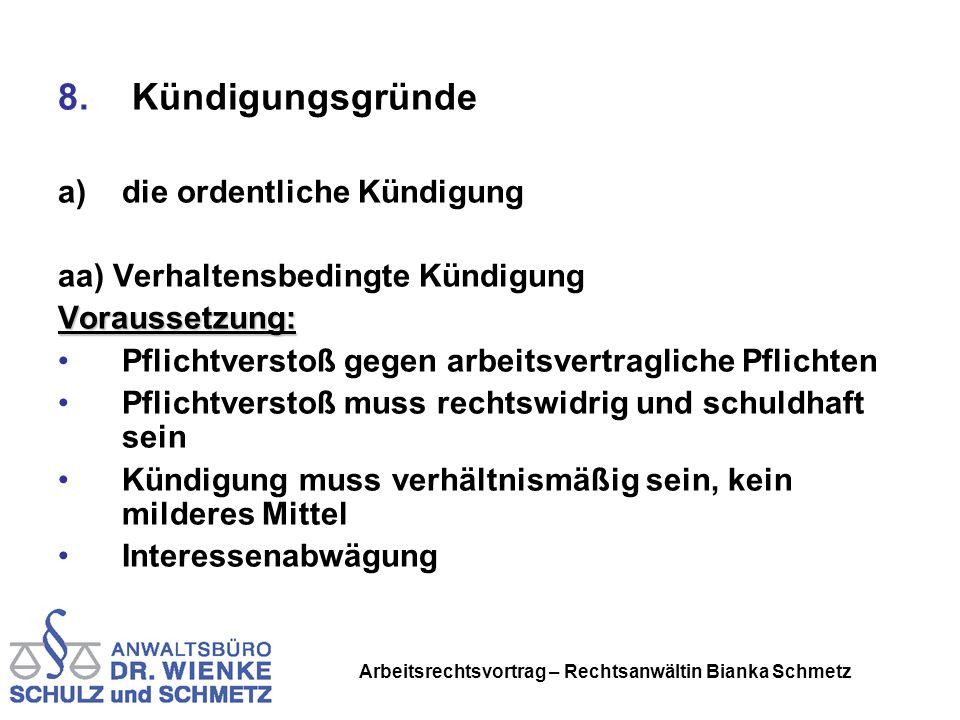 Arbeitsrechtsvortrag – Rechtsanwältin Bianka Schmetz 8. Kündigungsgründe a)die ordentliche Kündigung aa) Verhaltensbedingte KündigungVoraussetzung: Pf