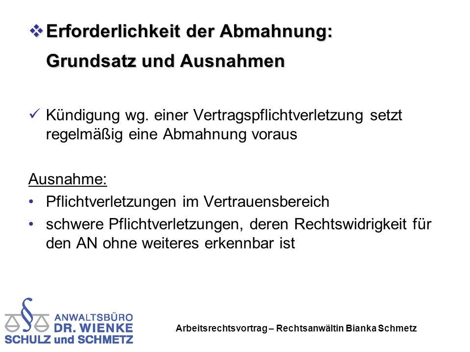 Arbeitsrechtsvortrag – Rechtsanwältin Bianka Schmetz Erforderlichkeit der Abmahnung: Erforderlichkeit der Abmahnung: Grundsatz und Ausnahmen Kündigung