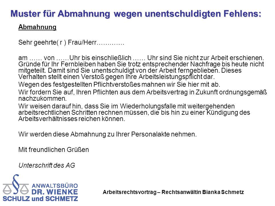 Arbeitsrechtsvortrag – Rechtsanwältin Bianka Schmetz Muster für Abmahnung wegen unentschuldigten Fehlens: Abmahnung Sehr geehrte( r ) Frau/Herr…………. a